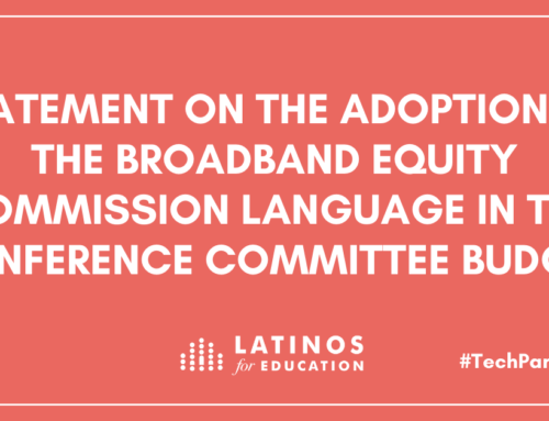 Statement from Latinos for Education on the adoption of the Broadband Equity Commission language in the Conference Committee Budget