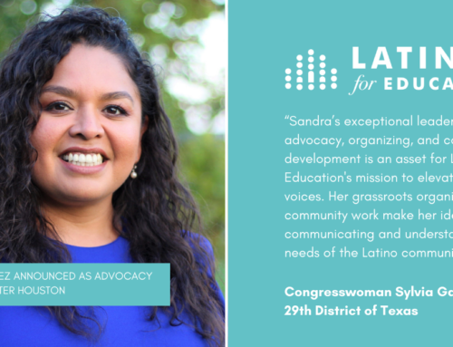 Houston Native Sandra Rodriguez Joins Latinos For Education to Expand its Advocacy Work Across Greater Houston